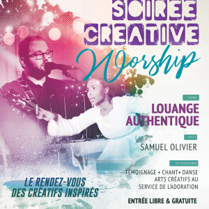 SOIREE CREATIVE WORSHIP, Louange AUTHENTIQUE